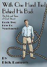 With One Hand Tied Behind His Back: The Life and Times of Gail Stuart: Book Thre