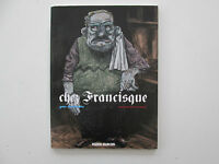 CHEZ FRANCISQUE EO2006 TBE/TTBE MANU LARCENET EDITION ORIGINALE
