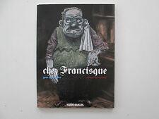 CHEZ FRANCISQUE EO2006 TBE/TTBE MANU LARCENET EDITION ORIGINALE