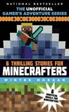 The Unofficial Gamer's Adventure Series Box Set: Six Thrilling Stories for Mine