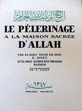 Le Pélerinage à la Maison Sacrée d'Allah - Dinet,Baâmer,Sliman Ben Ibrahim 1930