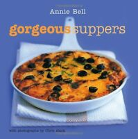 Gorgeous Suppers (Gorgeous Series) By Annie Bell