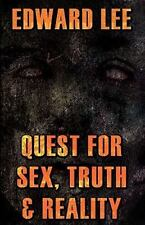 Quest for Sex, Truth and Reality by Edward Lee (2011, Paperback)