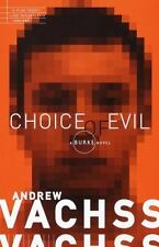 Choice of Evil (Burke Novels (Paperback)) by Vachss, Andrew H. Paperback Book