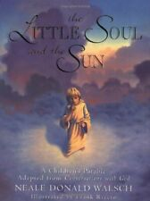Little Soul and the Sun: A Children's Parable Adapted from Conversations with G