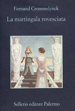 La martingala rovesciata - Fernand Crommelynck - Sellerio,2000 - A