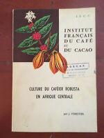 J. Forestier / I.F.C.C. * Culture du Caféier Robusta en Afrique Centrale * 1969