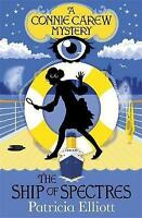 The Connie Carew Mysteries: The Ship of Spectres: Book 2 by Elliott, Patricia, N