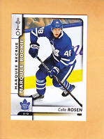 2017 18 O PEE CHEE MARQUEE ROOKIE # 637 CALLE ROSEN TORONTO MAPLE LEAFS RC