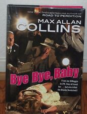 "SIGNED ""Bye Bye, Baby"" by Max Allan Collins NEW 1st Edition/Printing HC/DJ B3-H2"