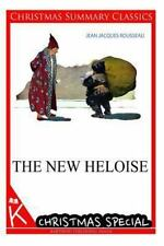 The New Heloise [Christmas Summary Classics] by Jean-Jacques Rousseau (2013,...
