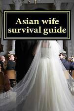 NEW Asian wife survival guide by Mr Martin Groom MBA