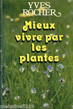 Livre santé  mieux vivre par les plantes - Yves Rocher   book