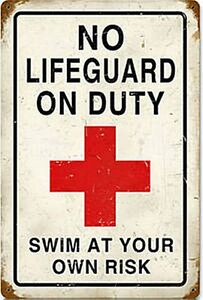 No Lifeguard On Duty rusted steel sign   460mm x 300mm (pst)