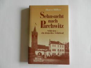 Horst Hiller - Sehnsucht nach Parchwitz - Schlesien - ein deutsches Schicksal