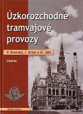 Book - Liberec Narrow Gauge Trams Tatra T2 - Schmalspur Uzkorozchodne tramvajove