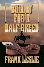 Bullet For A Half-Breed (Wheeler Large Print Western) by Leslie, Frank
