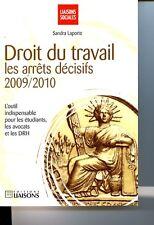 Droit du travail Les arrêts décisifs 2009/2010 Sandra Laporte Jurisprudence
