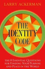 The Identity Code: The 8 Essential Questions for Finding Your Purpose and Place