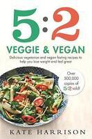 5:2 Veggie and Vegan: Delicious vegetarian and v, Harrison, Kate, New