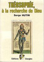 Livre théosophie à la recherche de Dieu Serge Hutin book
