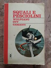WOLFGANG OTT - SQUALI E PESCIOLINI - GARZANTI - 1966