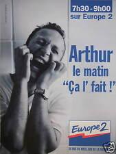 PUBLICITÉ EUROPE 2 AVEC ARTHUR LE MATIN ÇA L'FAIT DE 7H30 à 9H00