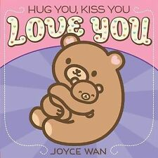 HUG YOU, KISS YOU LOVE YOU BY JOYCE WAN ~ NEW BOARD BOOK