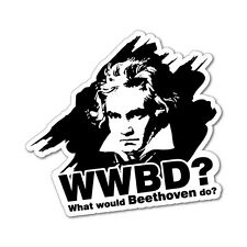 What Would Beethoven Do Sticker Decal Music Art Vinyl #6169EN