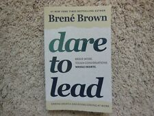 DARE TO LEAD  Brave Work, Tough Conversations, Whole Hearts by  Brene Brown