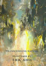 FIRST EDITION SIGNED ERIC AHO MONOGRAPH TRANSCENDING NATURE CURRIER MUSEUM