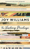 Visiting Privilege: New and Collected Stories by Joy Williams (Hardback, 2016)