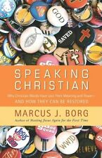 Speaking Christian: Why Christian Words Have Lost Their Meaning and Power—