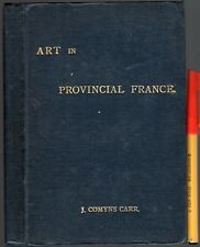 1883 1st Edition! ART in PROVINCIAL FRANCE 131pg h'dcover ~VGC sound & tight WOW