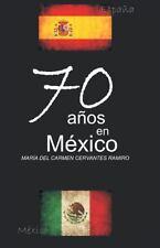 70 a�os en M�xico by Mar�a del Carmen Cervantes Ramiro (2013, Paperback)