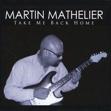 MARTIN MATHELIER - TAKE ME BACK HOME - 8 TRACK MUSIC CD - BRAND NEW - E604