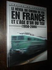 LE REVEIL DU CHEMIN DE FER EN FRANCE ET L'ÂGE D'OR DU TGV (1950-2006) - 2006