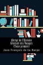 Abrégé de l'Histoire Générale des Voyages (Tome Premier) by Jean François de...