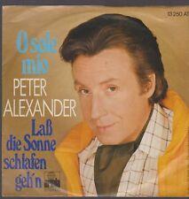 """7"""" Peter Alexander O Sole Mio / Lass die Sonne Schlafen geh`n 70`s"""