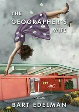 The Geographer's Wife: By EDELMAN, BART