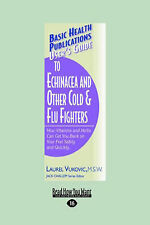 User's Guide to Echinacea and Other Cold & Flu Fighters: How Vitamins and Herbs