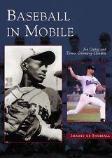 Baseball In Mobile [Images of Baseball] [AL] [Arcadia Publishing]