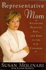 Representative Mom: Balancing Budgets, Bill and Baby in the U.S. Congress Molin