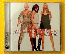 ATOMIC KITTEN  -  IF YOU COME TO ME  -  CD  2003 MAXI SINGLE  NUOVO E SIGILLATO
