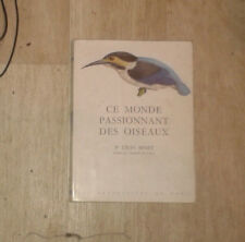 BINET Léon. Ce monde passionnant des oiseaux. Les Productions de Paris. 1959.