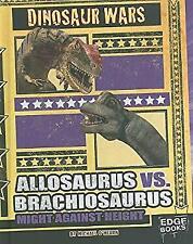 Allosaurus vs. Brachiosaurus : Might Against Height by O'Hearn, Michael