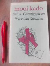 Simon CARMIGGELT : Mooi Kado + Cartoons van Peter Van STRAATEN