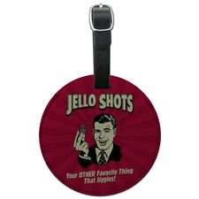 Jello Shot Other Favorite Thing Jiggles Round Leather Luggage Card ID Tag