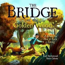 The Bridge of the Golden Wood: A Parable on How to Earn a Living (Hardback or Ca
