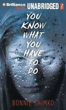 You Know What You Have to Do by Bonnie Shimko (2013, CD, Unabridged)